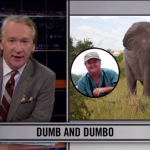 Bill Maher: If you're trying to kill elephants and an elephant kills you instead… 'good'